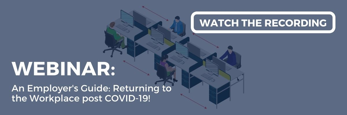 Watch our webinar recording on Returning to the Workplace post COVID-19