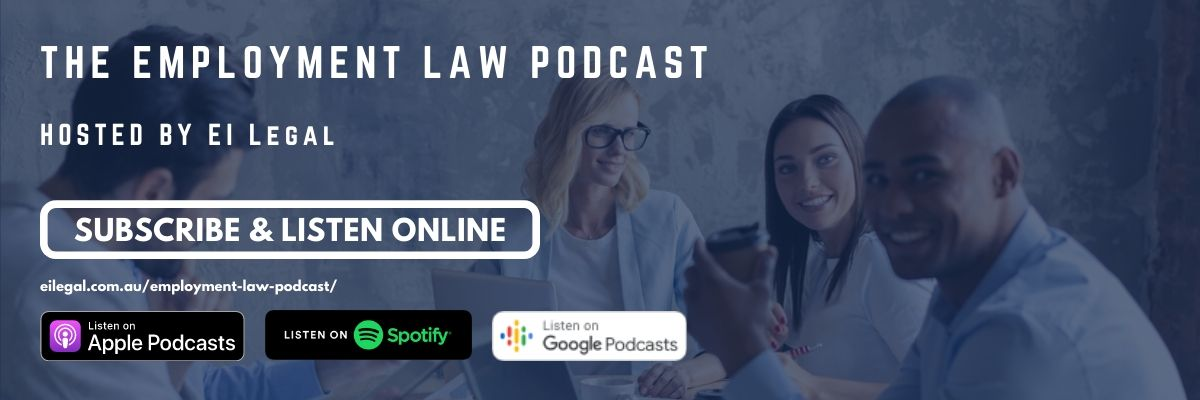 The Employment Law Podcast hosted by EI Legal | Listen online or subscribe via your favourite App.