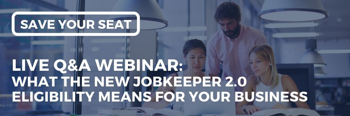 "Join Shane Duffy, Simon Obee & Alex Zinzopoulos at 2:00 pm on Wednesday 23 September for our webinar on ""What The New JobKeeper 2.0 Eligibility Means For Your Business""."