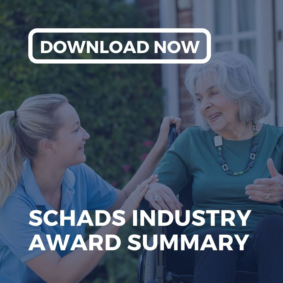 Download the SCHADS Industry Award Summary from Employment Innovations