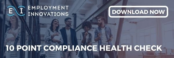 Download Employment Innovations' 10 Point Compliance Check to stay ahead of your compliance obligations and complete a quick and easy health check to assist you in understanding where you stand.
