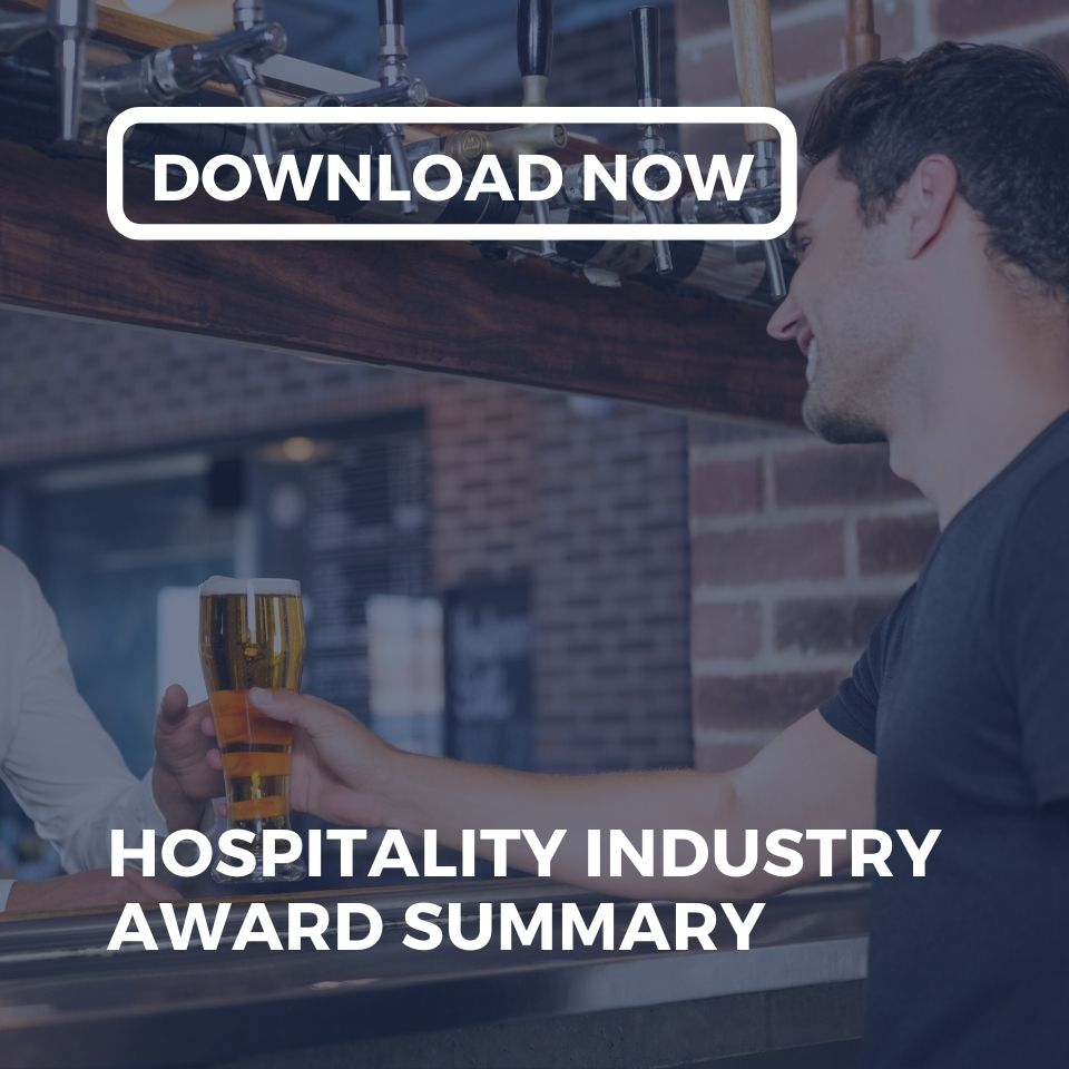 Download the Hospitality (General) Industry Award Summary from Employment Innovations