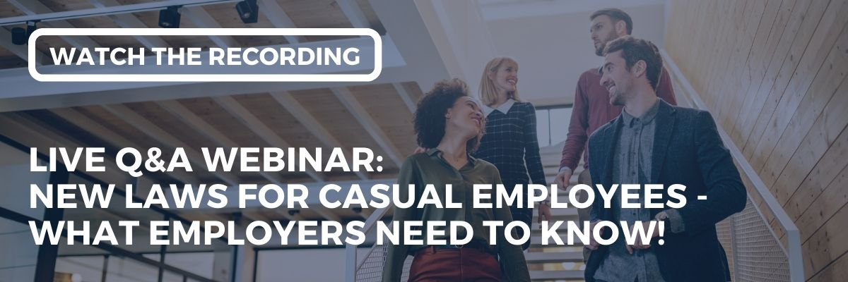 """Join Simon Obee & Brooke McMahon at 11:00 am on Tuesday 13 April for our """"New Laws for Casual Employees - What Employers Need To Know"""" webinar!"""