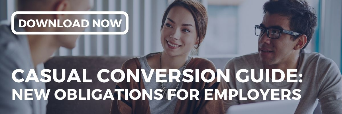 Understanding the new obligations for employers and laws for managing Casual Employees with Employment Innovations' free resource; Casual Conversion Guide.