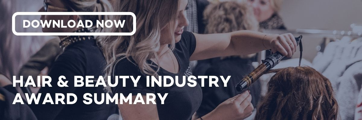 Hair & Beauty Industry Award Summary - A free downloadable resource From Employment Innovations