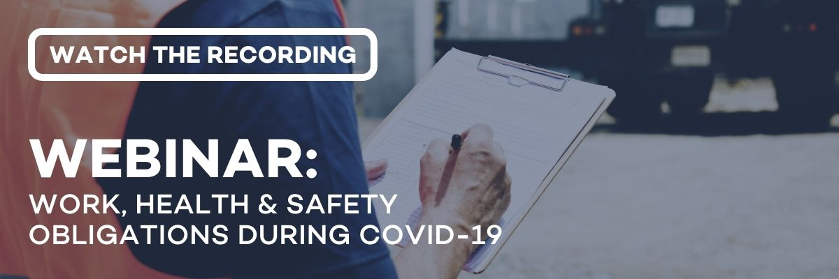 """Watch the recording for our """"Work, Health & Safety Obligations during COVID-19"""" webinar!"""